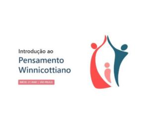 Introdução ao Pensamento Winnicottiano
