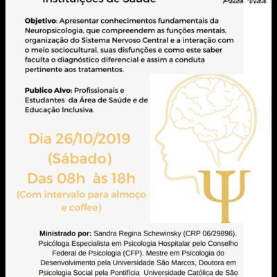 A neuropsicologia como facilitadora da atuação na instituição de Saúde.