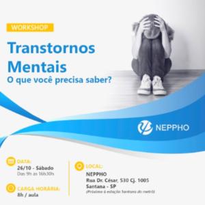 Workshop: Transtornos Mentais – O que você precisa saber?