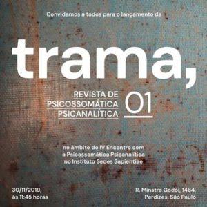 TRAMA, Revista de Psicossomática Psicanalítica – Lançamento sábado, 30/11 às 11:45h