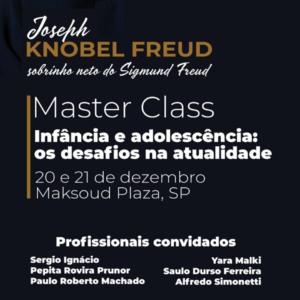Master Class – Infância  e  Adolescência  os Desafios da Atualidade.